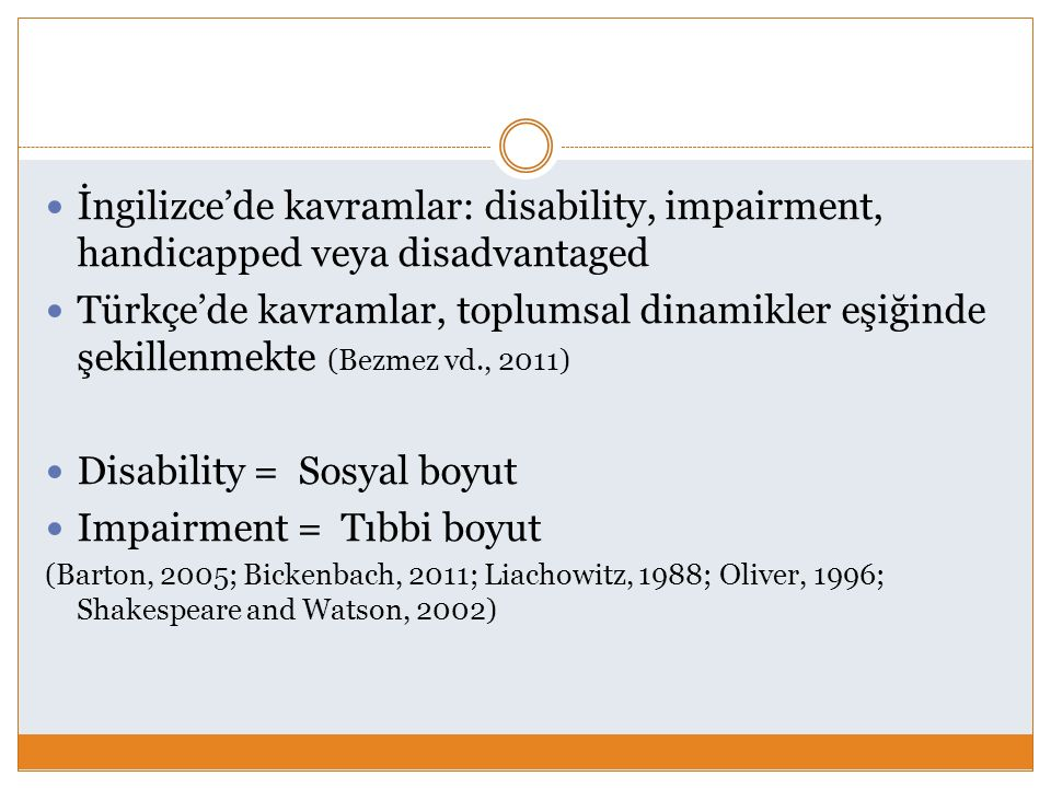 Disability = Sosyal boyut Impairment = Tıbbi boyut