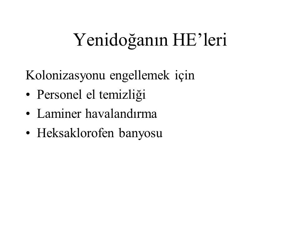 Yenidoğanın HE'leri Kolonizasyonu engellemek için