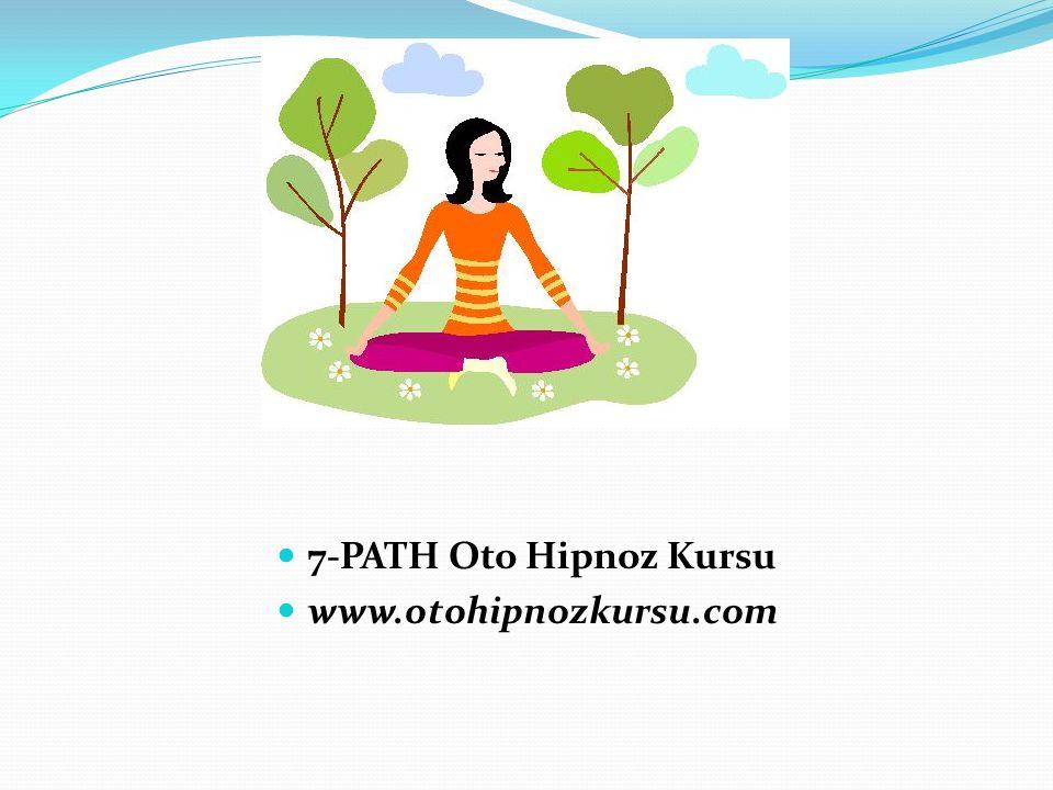 7-PATH Oto Hipnoz Kursu www.otohipnozkursu.com