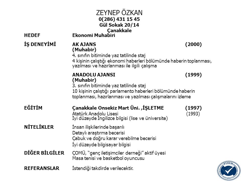 ZEYNEP ÖZKAN 0(286) 431 15 45 Gül Sokak 20/14 Çanakkale