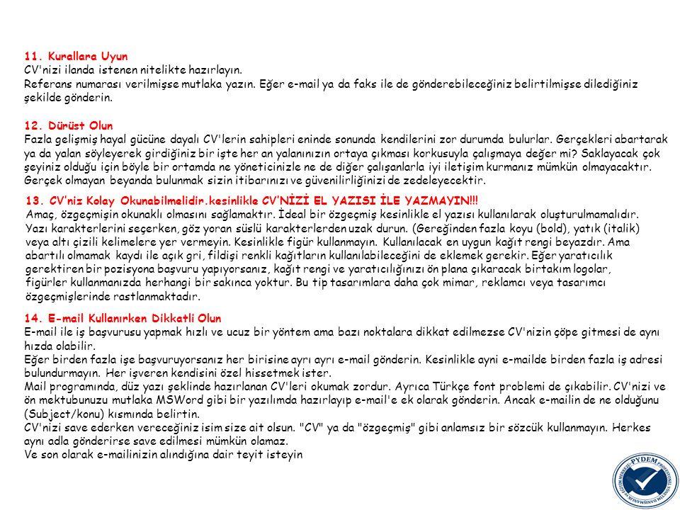11. Kurallara Uyun CV nizi ilanda istenen nitelikte hazırlayın