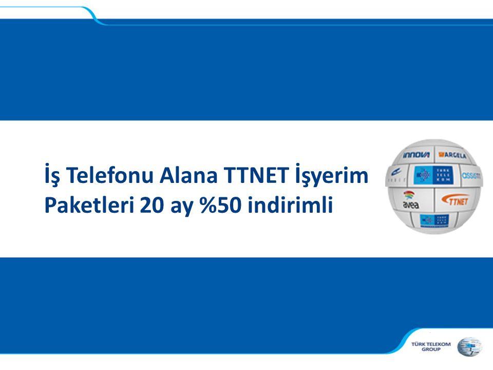 İş Telefonu Alana TTNET İşyerim Paketleri 20 ay %50 indirimli
