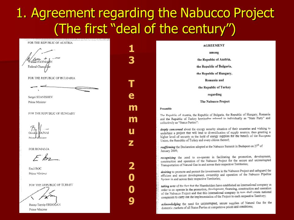 1. Agreement regarding the Nabucco Project (The first deal of the century )