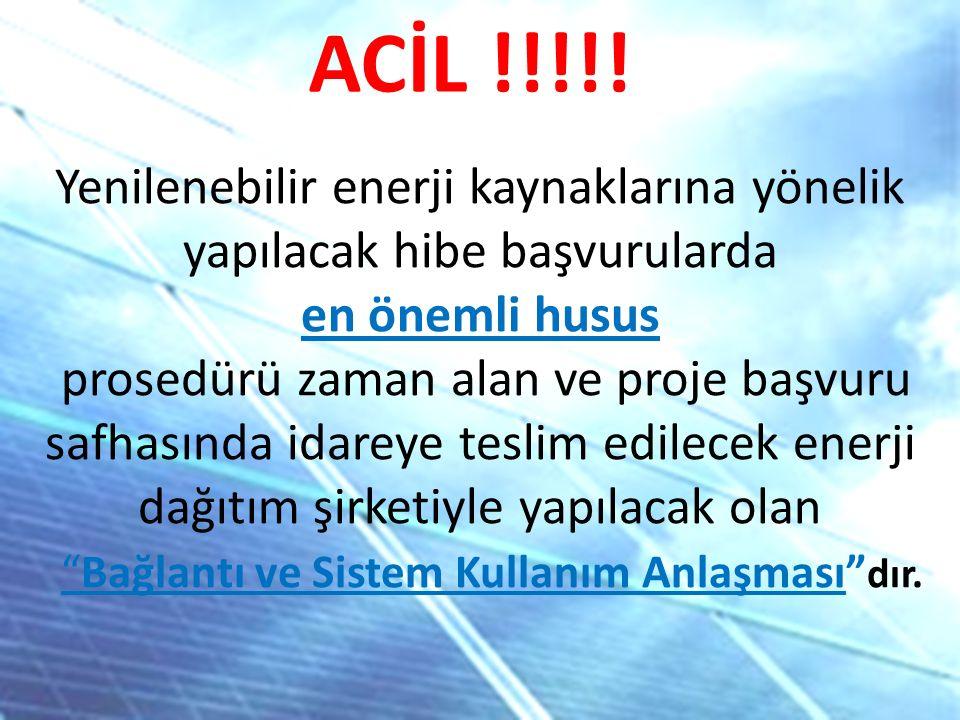 ACİL !!!!! Yenilenebilir enerji kaynaklarına yönelik yapılacak hibe başvurularda. en önemli husus.