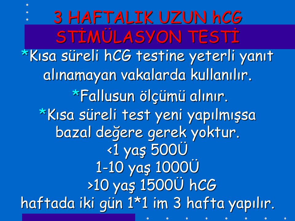 3 HAFTALIK UZUN hCG STİMÜLASYON TESTİ