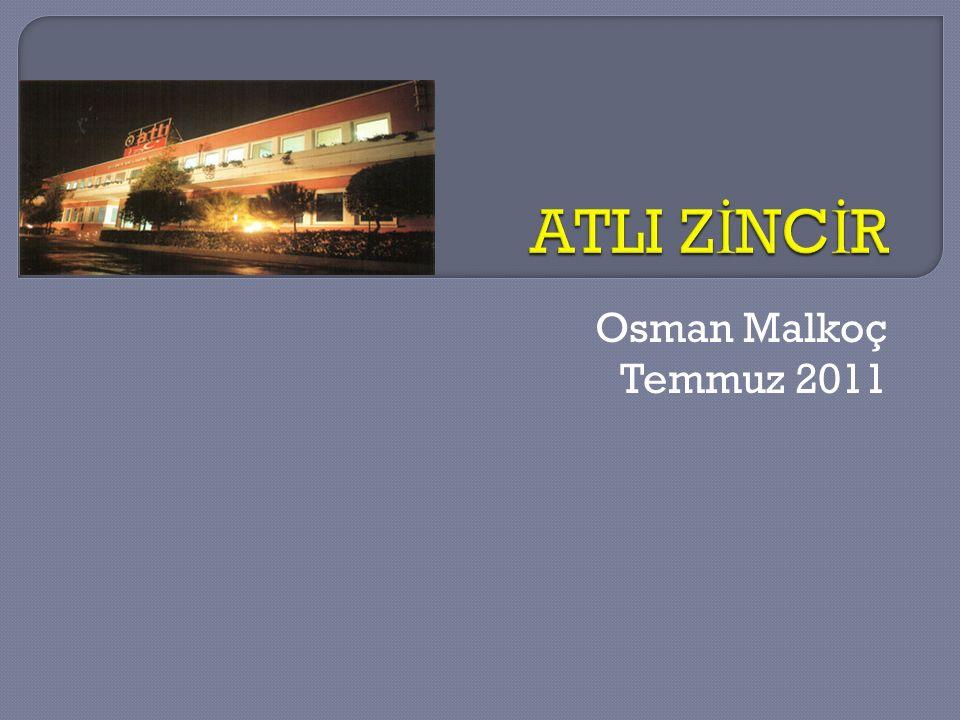 ATLI ZİNCİR Osman Malkoç Temmuz 2011