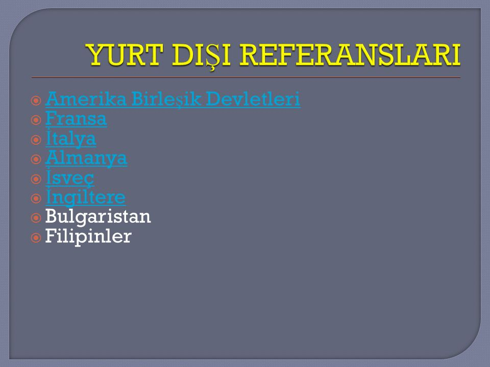 YURT DIŞI REFERANSLARI