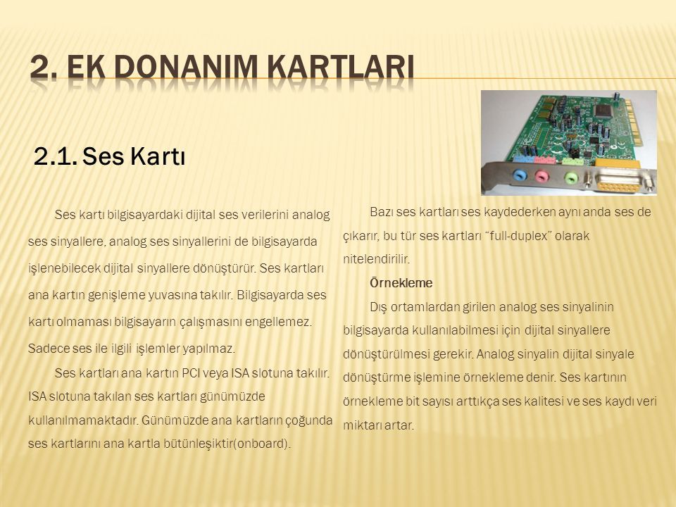 2. EK DONANIM KARTLARI 2.1. Ses Kartı