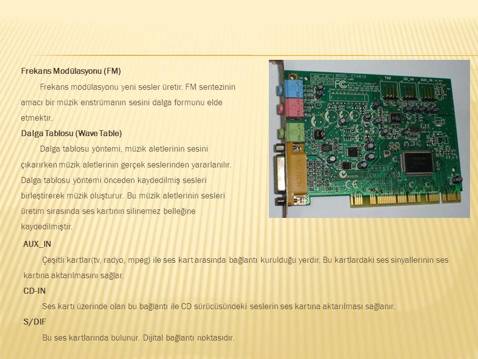 Frekans Modülasyonu (FM) Frekans modülasyonu yeni sesler üretir