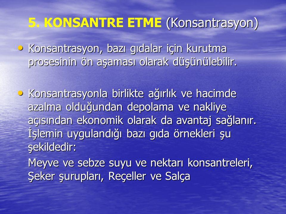 5. KONSANTRE ETME (Konsantrasyon)