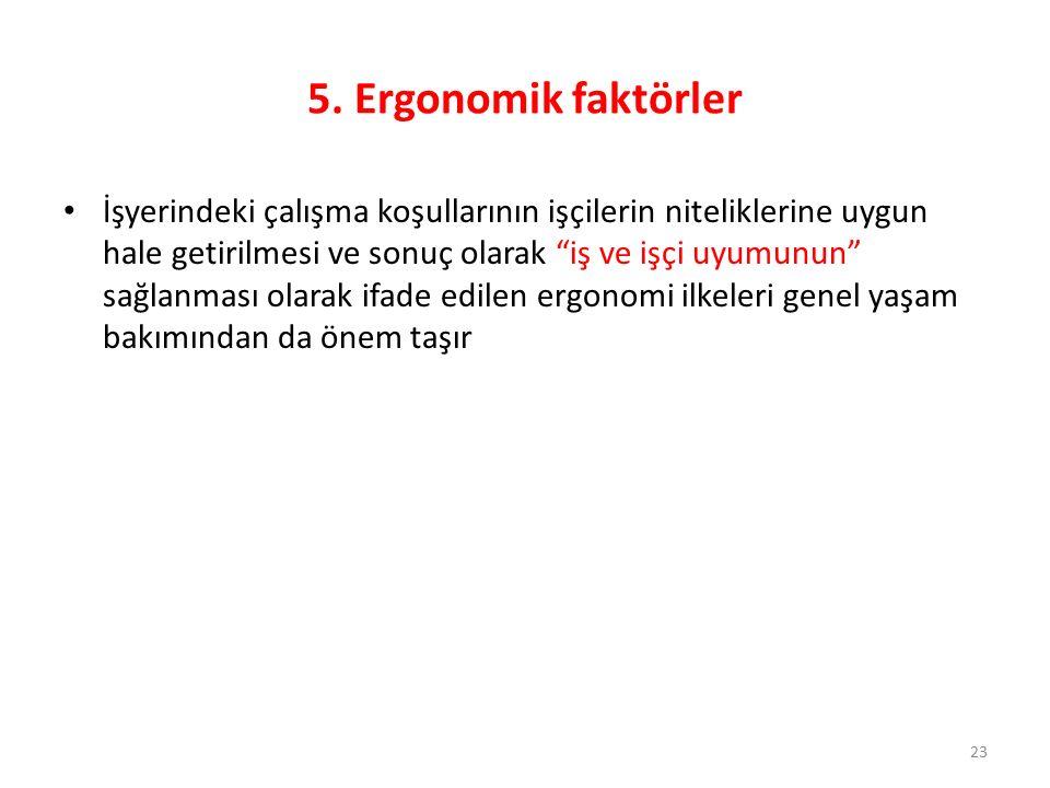 5. Ergonomik faktörler