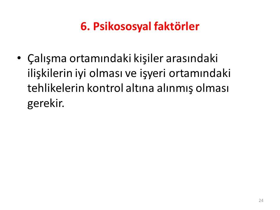 6. Psikososyal faktörler
