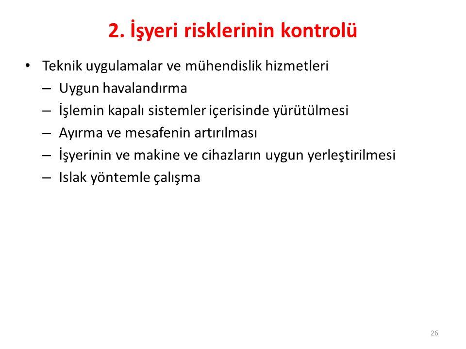 2. İşyeri risklerinin kontrolü