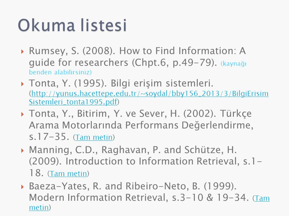 Okuma listesi Rumsey, S. (2008). How to Find Information: A guide for researchers (Chpt.6, p.49-79). (kaynağı benden alabilirsiniz)