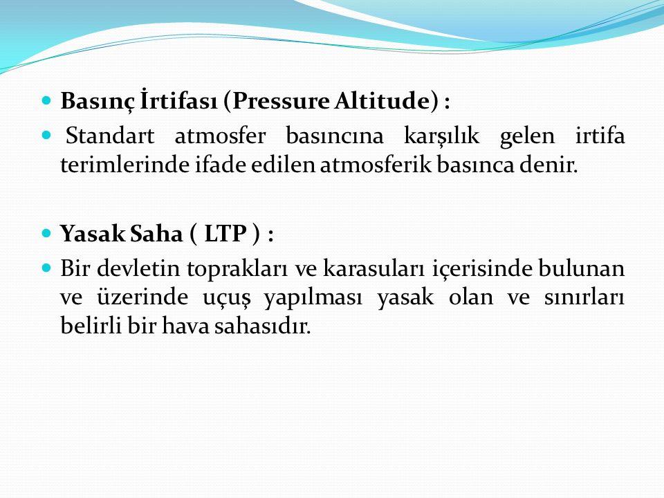 Basınç İrtifası (Pressure Altitude) :