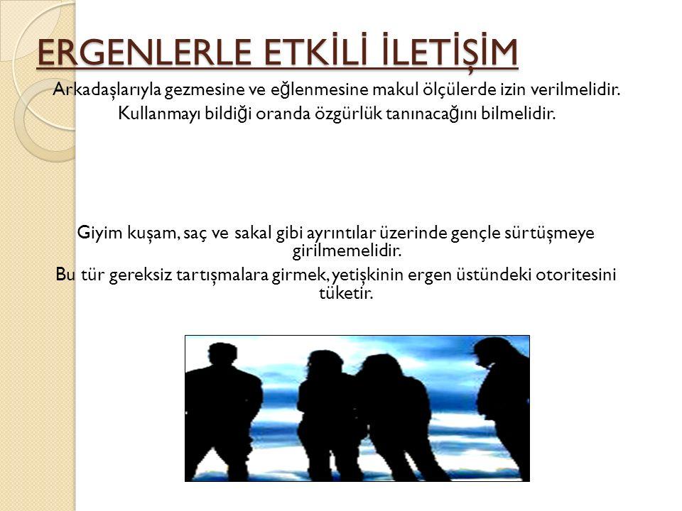 ERGENLERLE ETKİLİ İLETİŞİM