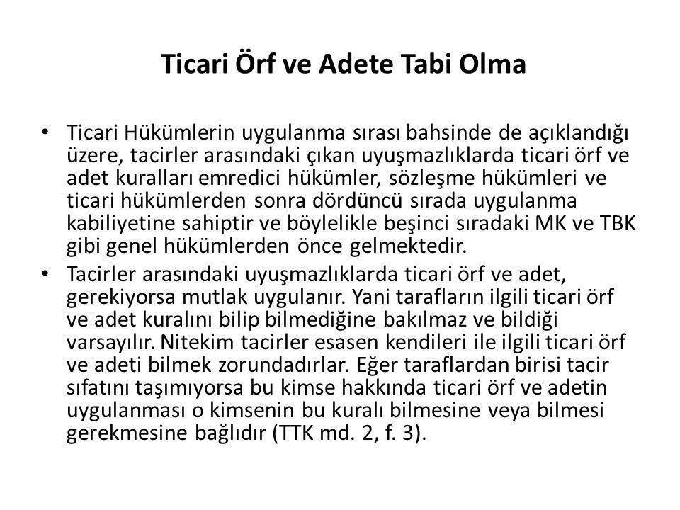 Ticari Örf ve Adete Tabi Olma