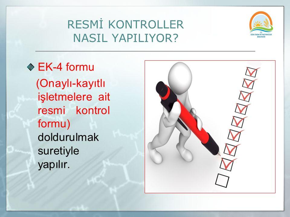 RESMİ KONTROLLER NASIL YAPILIYOR