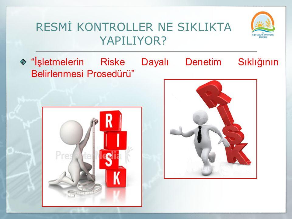 RESMİ KONTROLLER NE SIKLIKTA YAPILIYOR
