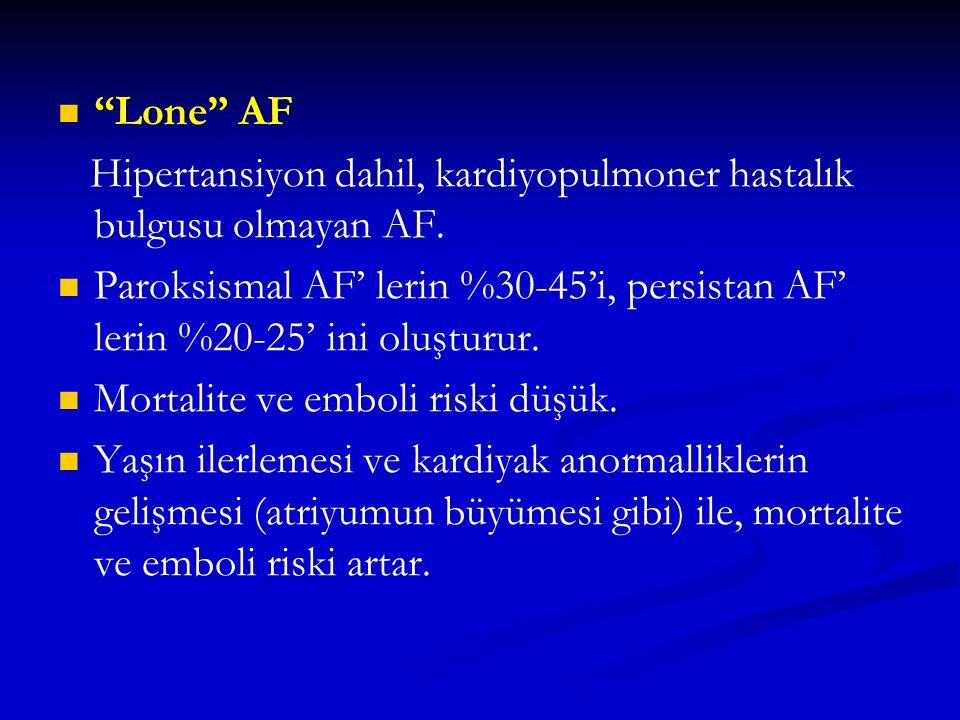 Lone AF Hipertansiyon dahil, kardiyopulmoner hastalık bulgusu olmayan AF.