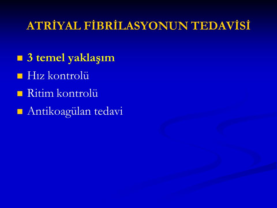 ATRİYAL FİBRİLASYONUN TEDAVİSİ