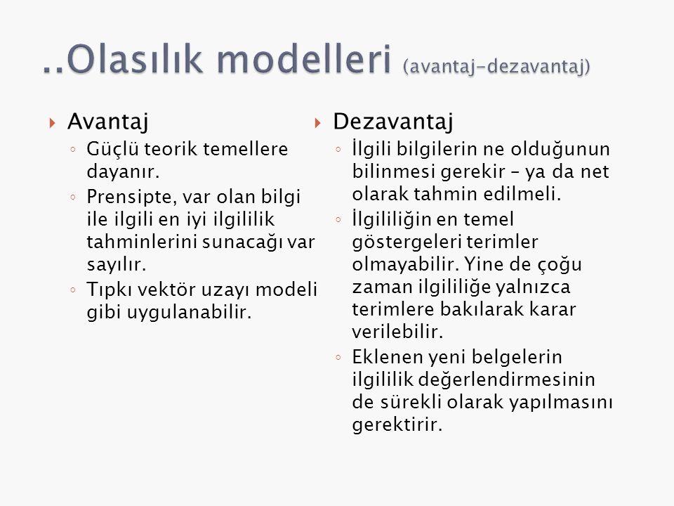 ..Olasılık modelleri (avantaj-dezavantaj)