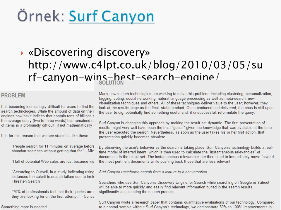 Örnek: Surf Canyon «Discovering discovery» http://www.c4lpt.co.uk/blog/2010/03/05/su rf-canyon-wins-best-search-engine/