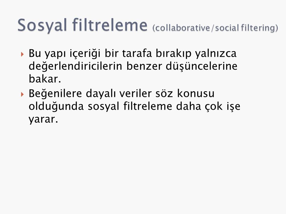 Sosyal filtreleme (collaborative/social filtering)