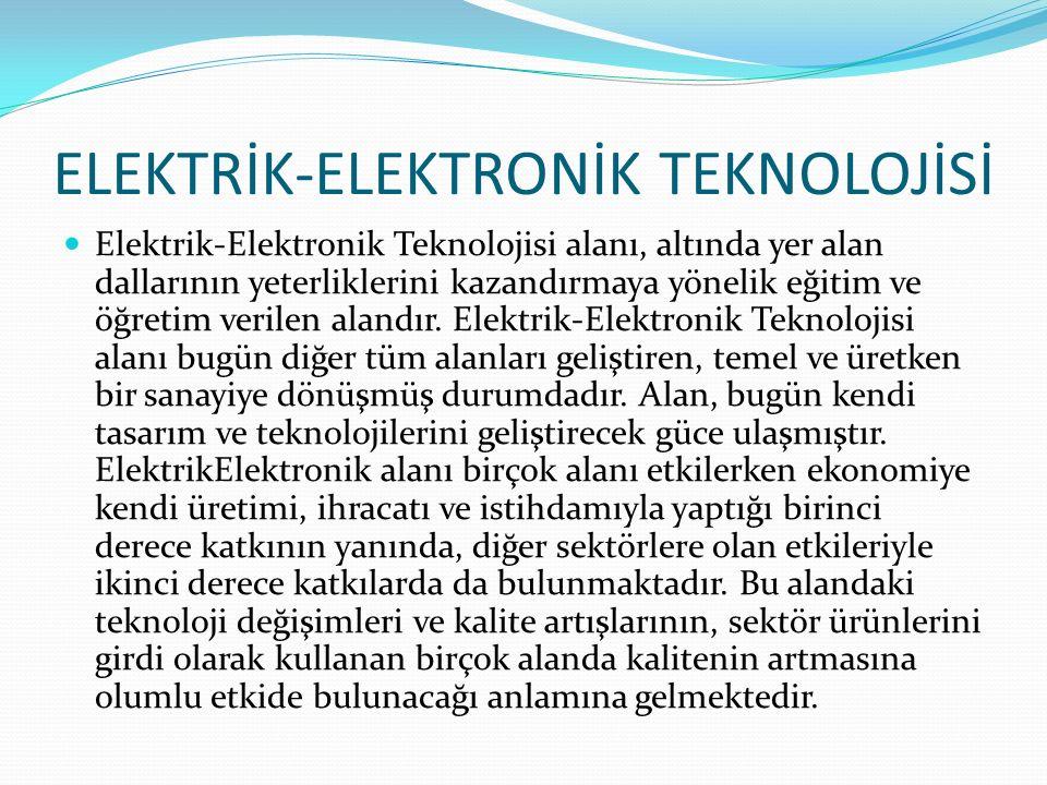 ELEKTRİK-ELEKTRONİK TEKNOLOJİSİ