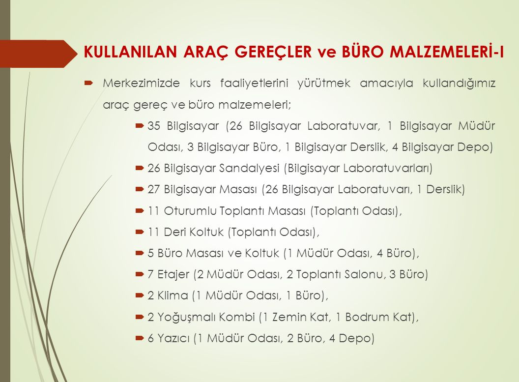 KULLANILAN ARAÇ GEREÇLER ve BÜRO MALZEMELERİ-I