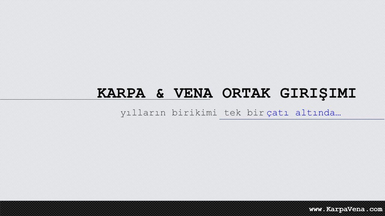 KARPA & VENA ORTAK GIRIŞIMI
