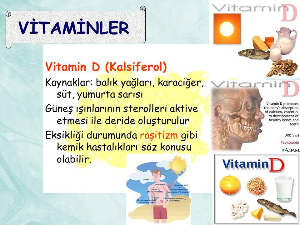 VİTAMİNLER Vitamin D (Kalsiferol)