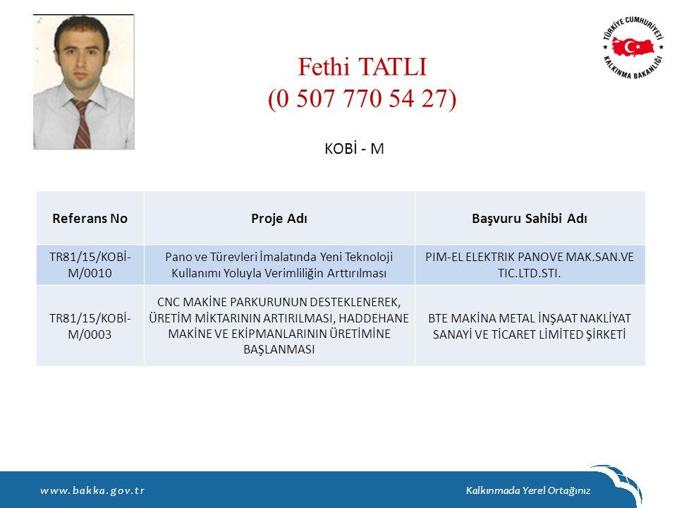Fethi TATLI (0 507 770 54 27) KOBİ - M Referans No Proje Adı