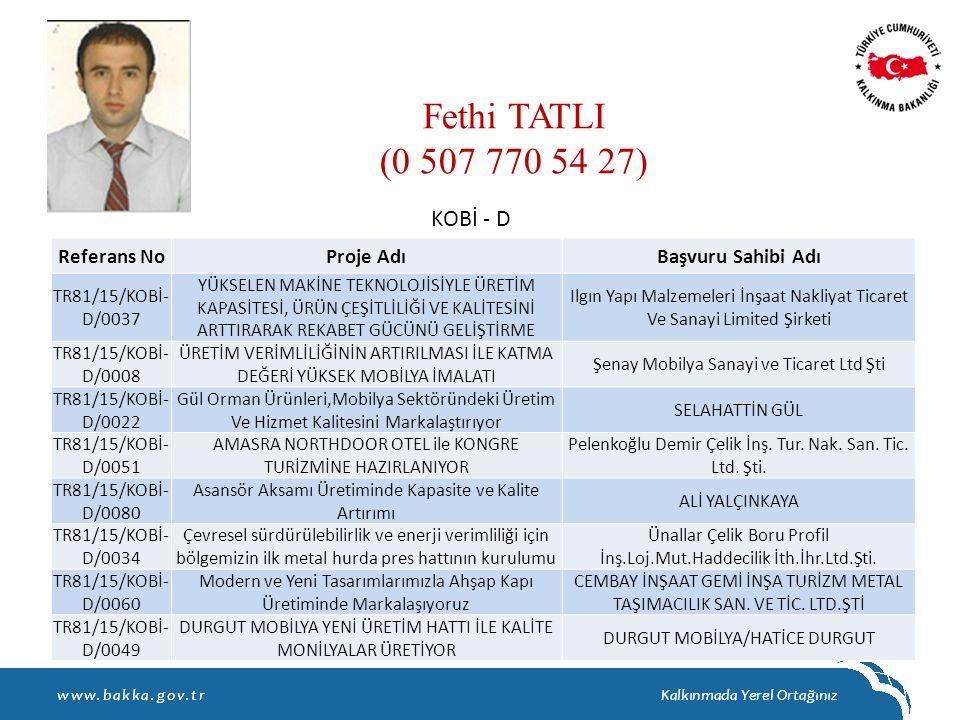 Fethi TATLI (0 507 770 54 27) KOBİ - D Referans No Proje Adı