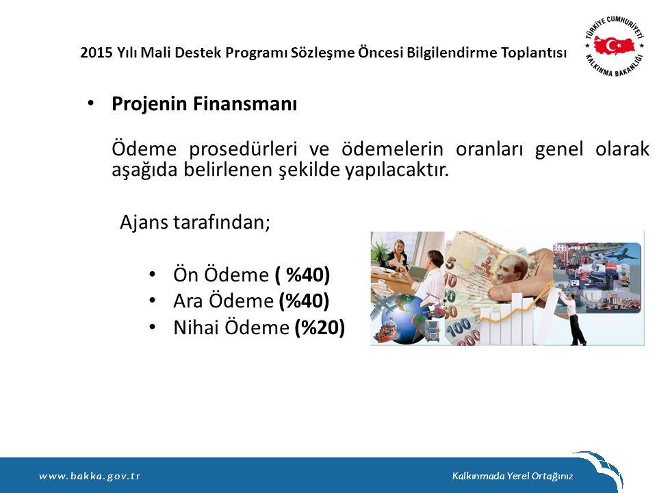 Projenin Finansmanı Ajans tarafından; Ön Ödeme ( %40) Ara Ödeme (%40)