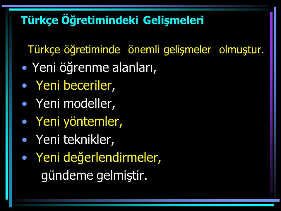 Türkçe Öğretimindeki Gelişmeleri
