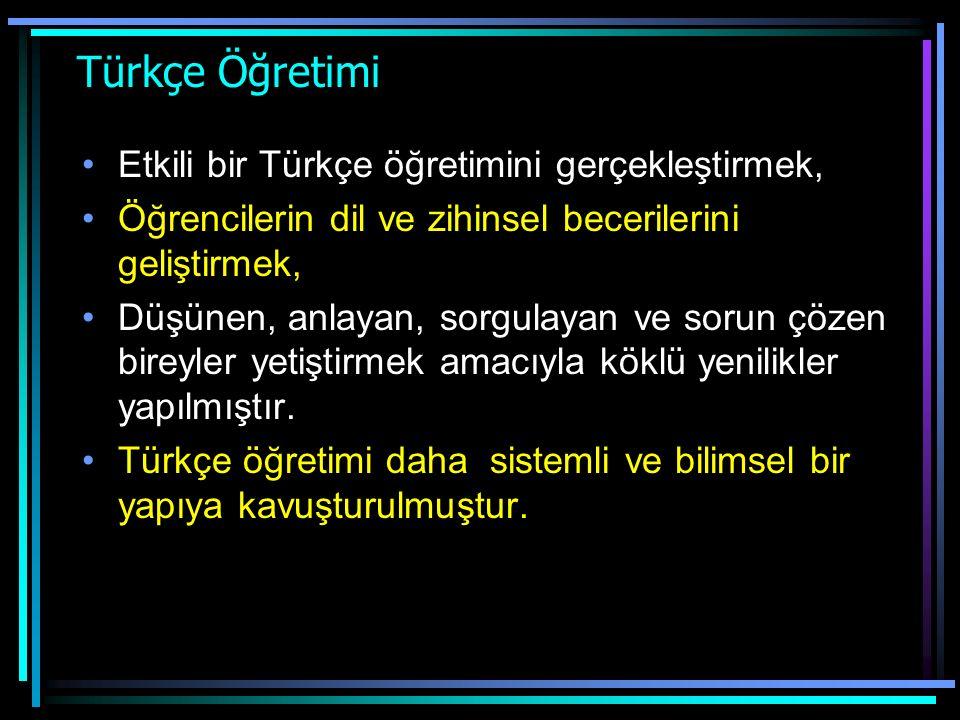 Türkçe Öğretimi Etkili bir Türkçe öğretimini gerçekleştirmek,