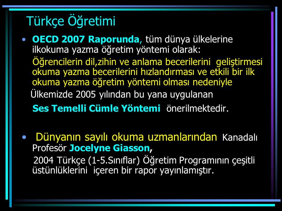 Türkçe Öğretimi OECD 2007 Raporunda, tüm dünya ülkelerine ilkokuma yazma öğretim yöntemi olarak: