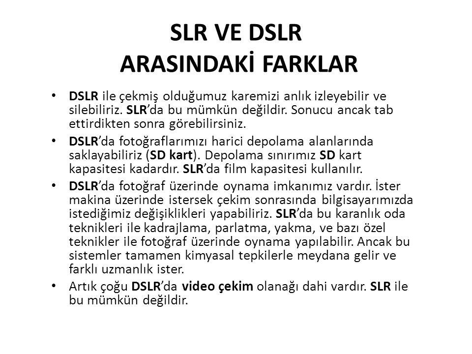 SLR VE DSLR ARASINDAKİ FARKLAR