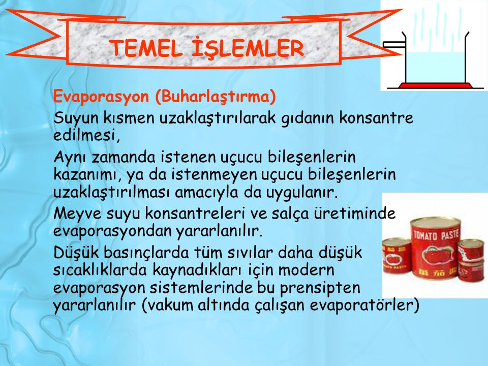 TEMEL İŞLEMLER Evaporasyon (Buharlaştırma)