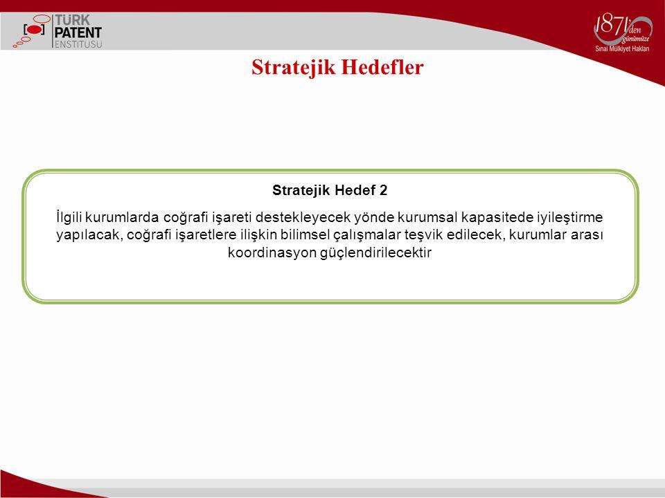 Stratejik Hedefler Stratejik Hedef 2