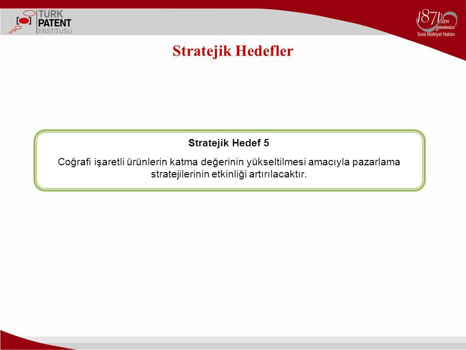 Stratejik Hedefler Stratejik Hedef 5
