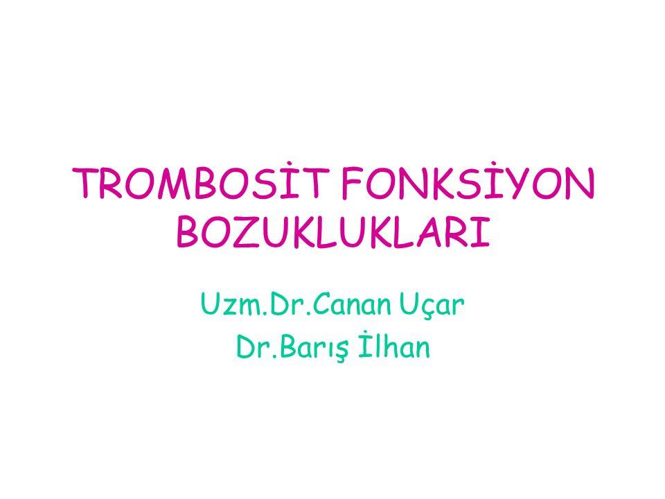 TROMBOSİT FONKSİYON BOZUKLUKLARI
