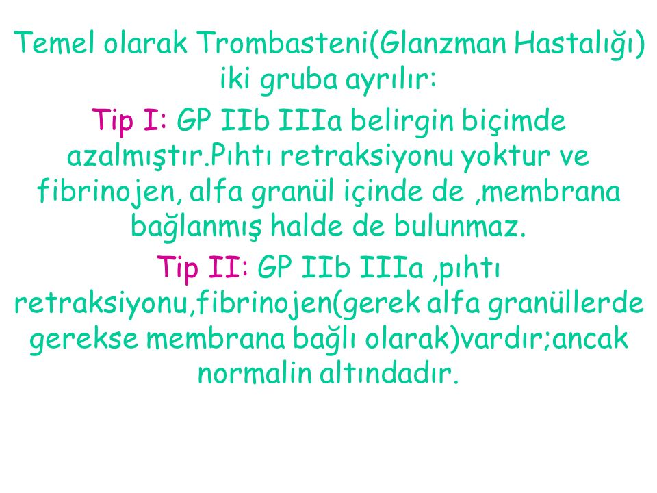 Temel olarak Trombasteni(Glanzman Hastalığı) iki gruba ayrılır: