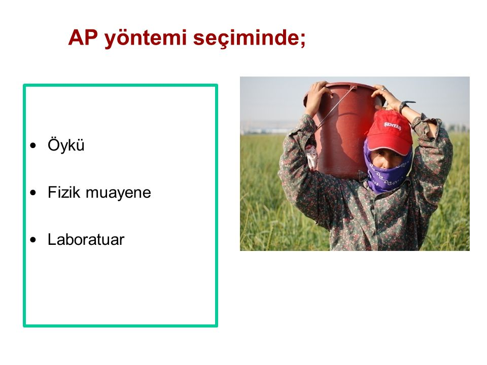 AP yöntemi seçiminde; Öykü Fizik muayene Laboratuar