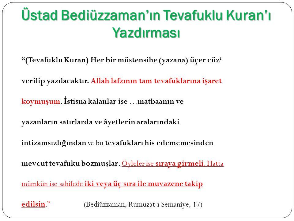 Üstad Bediüzzaman'ın Tevafuklu Kuran'ı Yazdırması