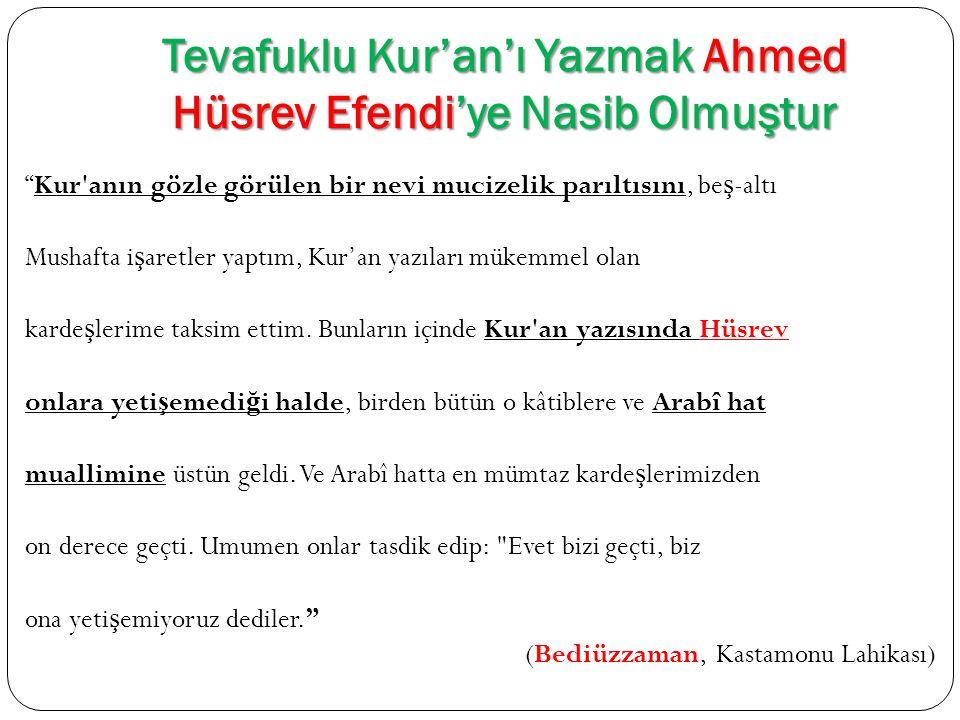 Tevafuklu Kur'an'ı Yazmak Ahmed Hüsrev Efendi'ye Nasib Olmuştur