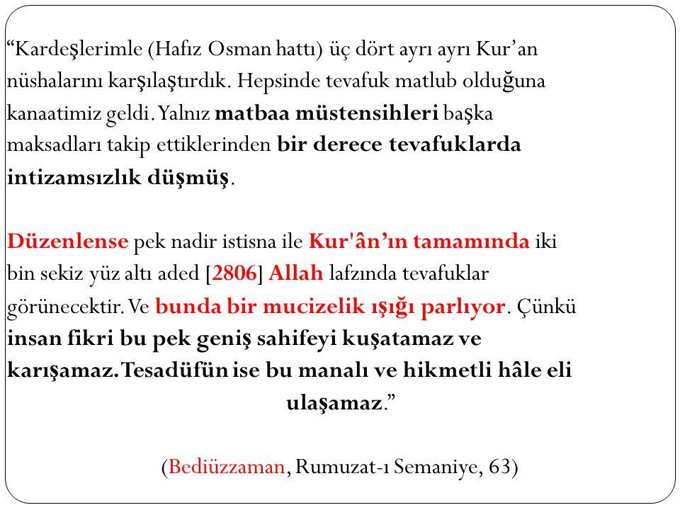 (Bediüzzaman, Rumuzat-ı Semaniye, 63)