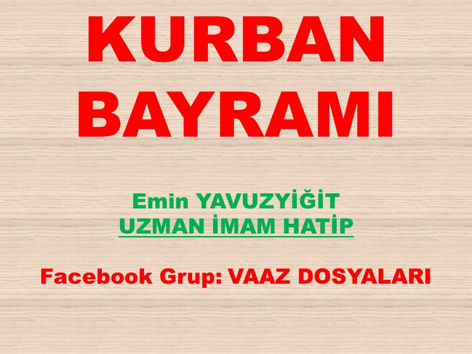Emin YAVUZYİĞİT UZMAN İMAM HATİP Facebook Grup: VAAZ DOSYALARI