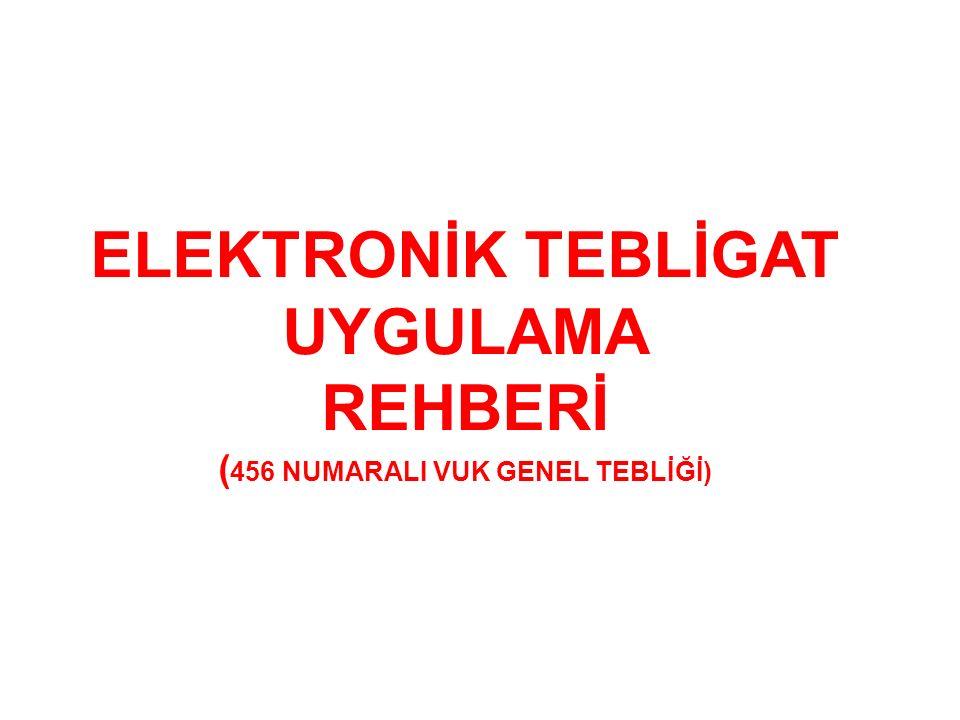 (456 NUMARALI VUK GENEL TEBLİĞİ)